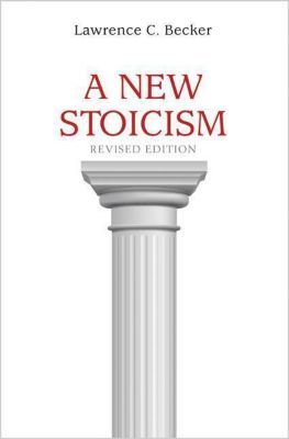 A New Stoicism, Lawrence C. Becker