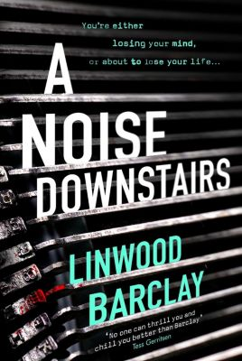 A Noise Downstairs, Linwood Barclay