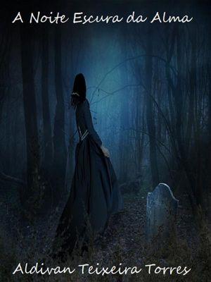A Noite Escura Da Alma, Aldivan Teixeira Torres