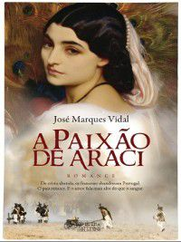 A Paixão de Araci, José Marques Vidal