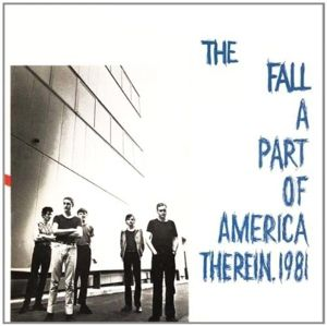 A Part Of America Therein.1981, The Fall