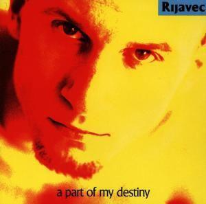 A Part of My Destiny, Rijavec