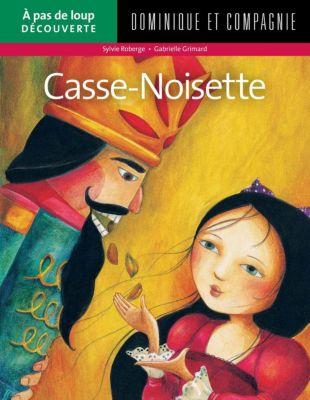 À pas de loup Découverte: Casse-Noisette, Sylvie Roberge