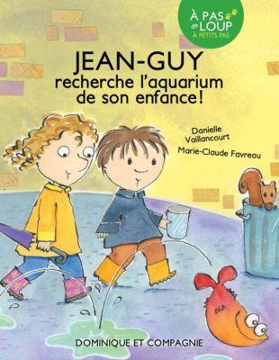 À pas de loup Niveau 2 - À petits pas: Jean-Guy recherche l'aquarium de son enfance, Danielle Vaillancourt