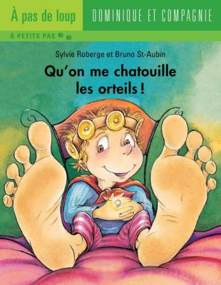 À pas de loup Niveau 2 - À petits pas: Qu'on me chatouille les orteils !, Sylvie Roberge