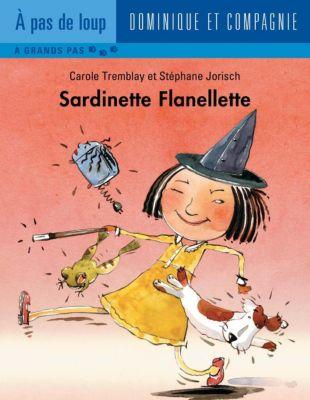 À pas de loup Niveau 3 - À grands pas: Sardinette Flanellette, Carole Tremblay