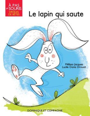 À pas de souris - Drôles de bêtes: Le lapin qui saute, Mélissa Jacques