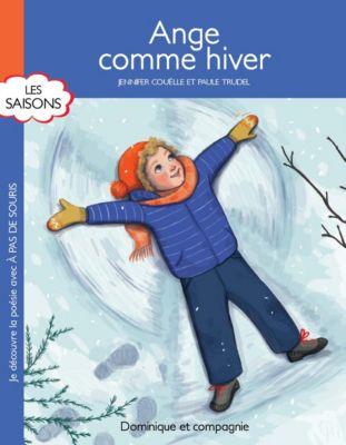 À pas de souris - Les saisons: Ange comme hiver, Jennifer Couëlle