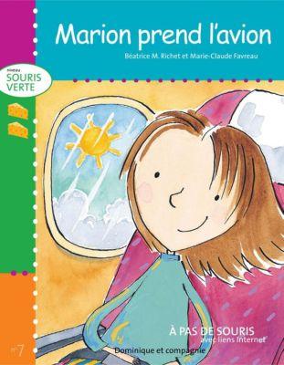 À pas de souris - Niveau Souris Rouge: Marion prend l'avion, Béatrice M. Richet