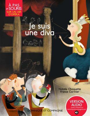 À pas de souris - Sur un air d'opéra: Je suis une diva, Natalie Choquette