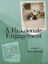 A Passionate Engagement, Ken Harvey