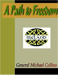 A Path to Freedom, Michael Collins