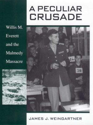 A Peculiar Crusade, James J. Weingartner