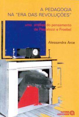 A pedagogia na era das revoluções, Alessandra Arce