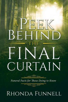 A Peek Behind the Final Curtain, Rhonda Funnell