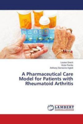 A Pharmaceutical Care Model for Patients with Rheumatoid Arthritis, Louise Grech, Victor Ferrito, Anthony Serracino Inglott