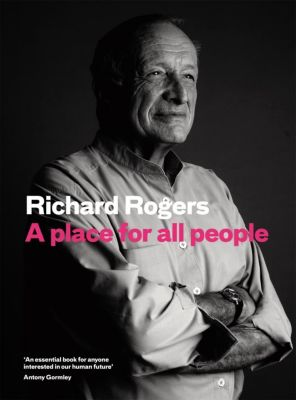 A Place for All People, Richard Rogers