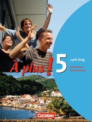 À plus!: Bd.5 Schülerbuch (cycle long)