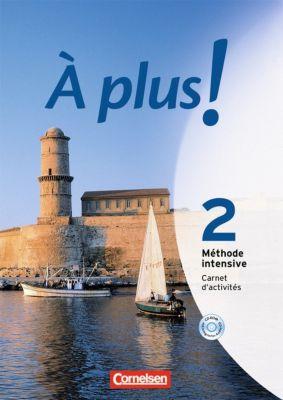À plus! Méthode intensive: Bd.2 Carnet d'activités, m. CD-ROM/Audio-CD, Catherine Jorißen, Michèle Héloury