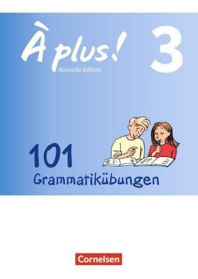 À plus! Nouvelle édition, Ausgabe Bayern: .3 101 Grammatikübungen