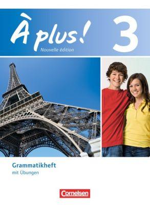 À plus! Nouvelle édition: Bd.3 Grammatikheft mit Übungen, Gertraud Gregor