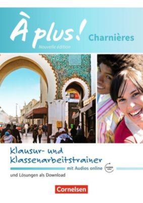 À plus! Nouvelle édition: Charnières - Klausur- und Klassenarbeitstrainer, Hanno Werry, Erik Wagner, Fidisoa Raliarivony-Freytag