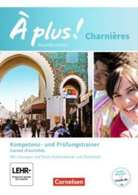 À plus! Nouvelle édition: Charnières - Kompetenz- und Prüfungstrainer, Catherine Jorißen, Catherine Mann-Grabowski