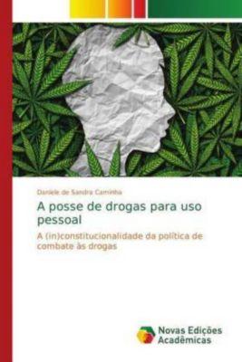 A posse de drogas para uso pessoal, Daniele de Sandra Caminha