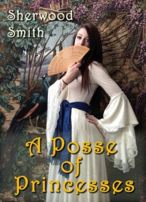 A Posse of Princesses, Sherwood Smith