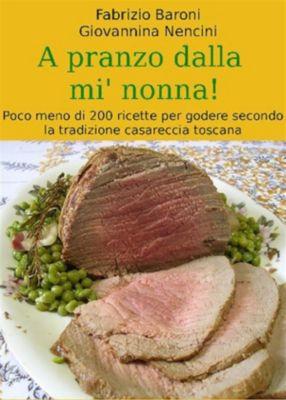 A pranzo dalla mi nonna!, Fabrizio Baroni, Giovannina Nencini