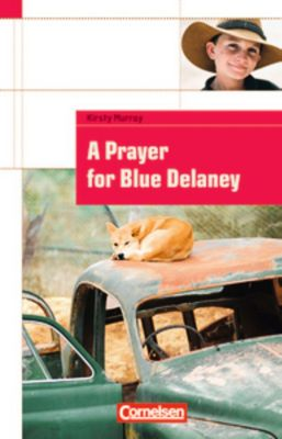A Prayer for Blue Delaney, Kirsty Murray