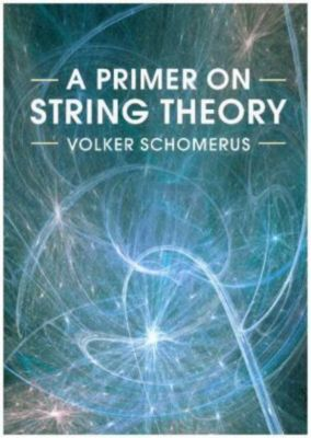 A Primer on String Theory, Volker Schomerus