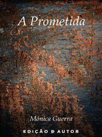 A Prometida, Mónica Guerra