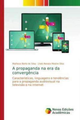 A propaganda na era da convergência, Matheus Berto da Silva, Lhaís Renata Mestre Silva
