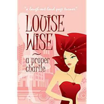 A Proper Charlie, Louise wise