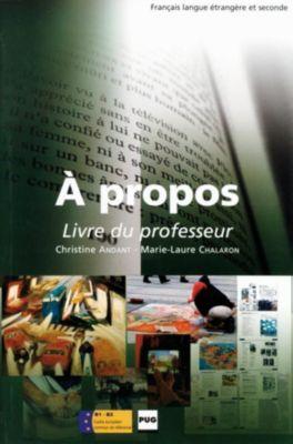 À propos B1-B2: Guide pedagogique, Christine Andant, Marie-Laure Chalaron