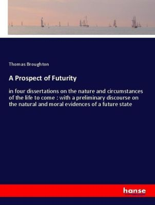 A Prospect of Futurity, Thomas Broughton
