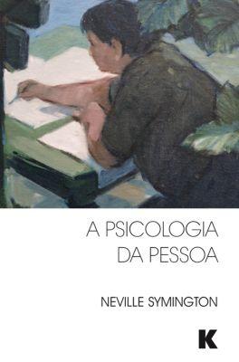 A Psicologia da Pessoa, Neville Symington