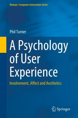 A Psychology of User Experience, Phil Turner