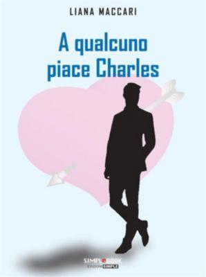 A qualcuno piace Charles, Liana Maccari