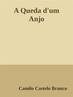 A Queda d'um Anjo, CAMILO CASTELO BRANCO