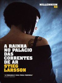 A Rainha no Palácio das Correntes de Ar, Stieg Larsson