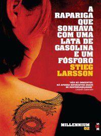 A Rapariga Que Sonhava com Uma Lata de Gasolina e Um Fósforo, Stieg Larsson