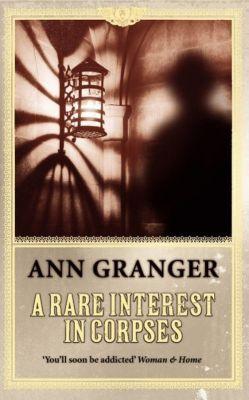 A Rare Interest in Corpses (Inspector Ben Ross Mystery 1), Ann Granger