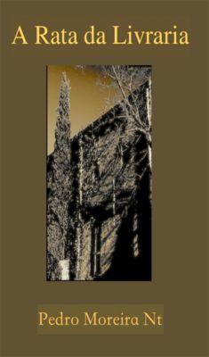 A Rata da Livraria, Pedro Moreira Nt