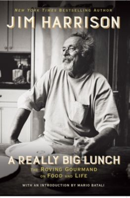 A Really Big Lunch, Jim Harrison