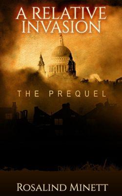 A Relative Invasion: A Relative Invasion: The Prequel, Rosalind Minett