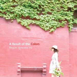 A Result Of The Colours, Megumi Trio Yonezawa