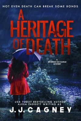 A Reverend Cici Gurule Mystery: A Heritage of Death (A Reverend Cici Gurule Mystery, #2), Alexa Padgett