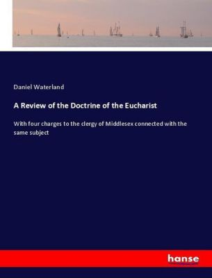A Review of the Doctrine of the Eucharist, Daniel Waterland
